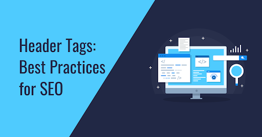 Header Tag Significance And Best Practices